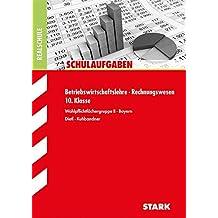 Schulaufgaben Realschule Bayern - Betriebswirtschaftslehre/Rechnungswesen 10. Klasse