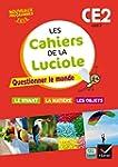 Les cahiers de la Luciole CE2 �d. 201...