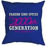 Jahrgangs/Geburtstags-Kissen/Fun-Sofa-Kissen: Frauen sind spitze Die 2000er Generation ist Spitzer! Geburtstagsgeschenk