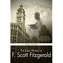 The Early Works of F. Scott Fitzgerald (With Active Table of Contents) (English Edition)