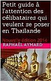 Telecharger Livres Petit guide a l attention des celibataires qui veulent se poser en Thailande Nouvelle edition 2014 (PDF,EPUB,MOBI) gratuits en Francaise