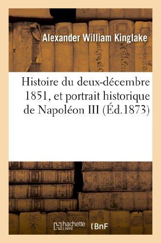 Histoire du deux-décembre 1851, et portrait historique de Napoléon III