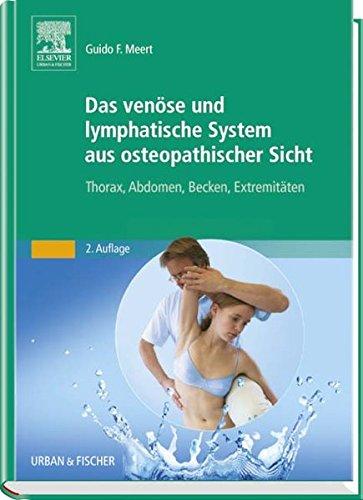 Das venöse und lymphatische System aus osteopathischer Sicht: Thorax, Abdomen, Becken, Extremitäten -