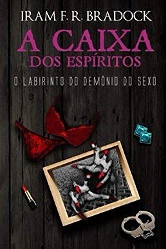 a-caixa-dos-espiritos-o-labirinto-do-demonio-do-sexo