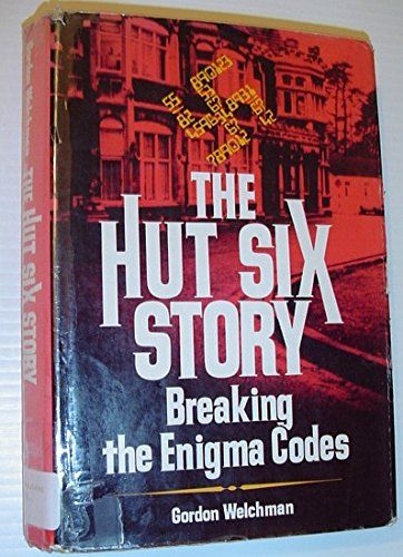 The Hut Six Story: Breaking the Enigma Codes por Gordon Welchman