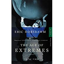 The Age Of Extremes: 1914-1991: The Short Twentieth Century, 1914-91