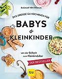 Das große GU Kochbuch für Babys & Kleinkinder: Von der Stillzeit bis zum Kleinkindalter (GU Familienküche) - Dagmar von Cramm