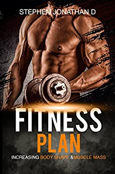Descargar Epub Gratis fitness plan: increasing body shape and muscle mass (ketogenic diet,  paleo diet,  dash diet, home workout,workout for women, lean muscle diet,)