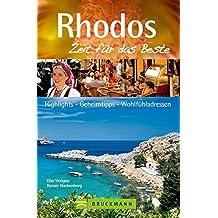 Rhodos –  Zeit für das Beste: Highlights – Geheimtipps – Wohlfühladressen