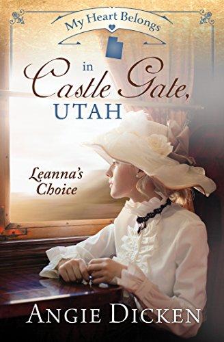 My Heart Belongs in Castle Gate, Utah: Leanna's Choice