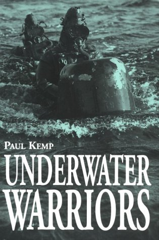 Underwater Warriors: Midget Submarine Operations in War by Paul Kemp (1996-07-01)