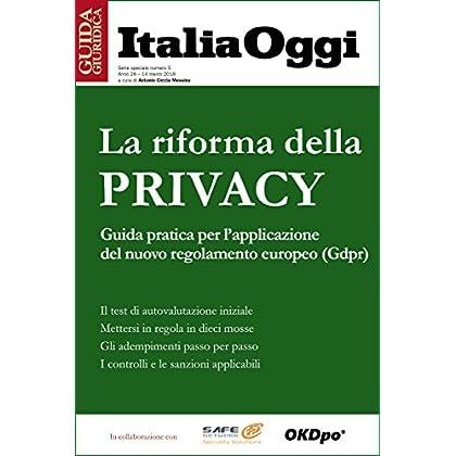 La Riforma Della Privacy: Guida Pratica Per L'applicazione Del Nuovo Regolamento Europeo (Gdpr)