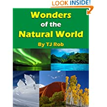 Wonders of the Natural World: (Age 6 and above) (Wonders of the World Book 1)