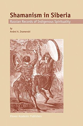 Shamanism in Siberia: Russian Records of Indigenous Spirituality (English Edition)