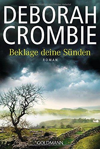 Beklage deine Sünden (Kincaid & James 17): Roman (Die Kincaid-James-Romane, Band 17) das Buch von Deborah Crombie - Preise vergleichen & online bestellen