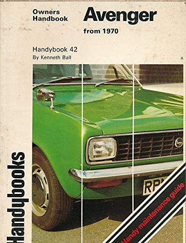 Avenger handybook: Owners handbook for Chrysler Avenger, S, GLS, GT from 1976, Hillman Avenger, GL, GLS, GT 1970-76 (Handybooks)