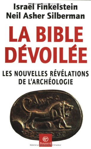 La Bible dvoile : Les Nouvelles rvlations de l'archologie