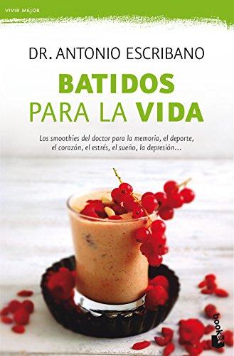 Batidos para la vida (Prácticos) por Dr. Antonio Escribano