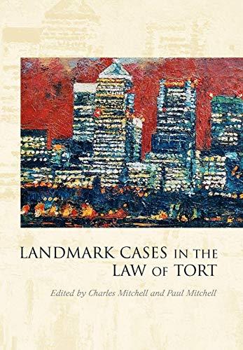 Landmark Cases in the Law of Tort Landmark Cases