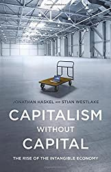 Capitalism without Capital: Rise of Intangible Economy