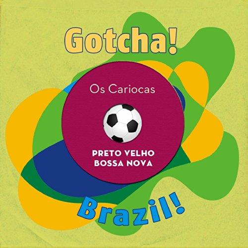 Preto Velho Bossa Nova (Brazil!)