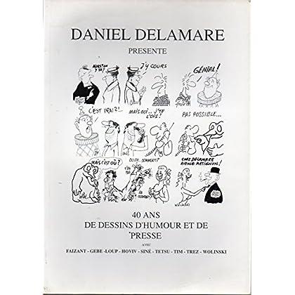 Daniel DELAMARE présente; 40 Ans de Dessins d'humour et de presse