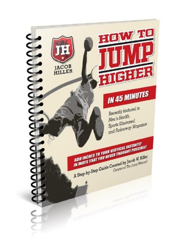 How to Jump Higher in 45 minutes-Vertical Jump Trainer and Muscle Gain Workout Program (English Edition) por Jacob Hiller