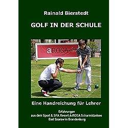 GOLF IN DER SCHULE: Eine Handreichung für Lehrer / Erfahrungen aus dem Sport & SPA Resort A-ROSA Scharmützelsee Bad Saarow in Brandenburg