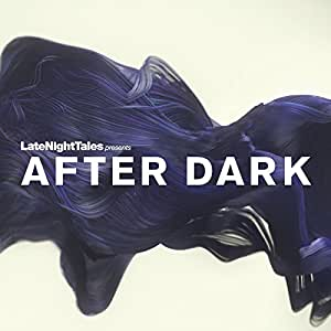 Late Night Tales presents After Dark