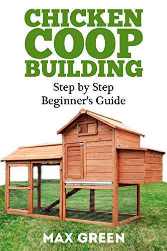 Chicken Coop Building Step By Step Guide For Beginners