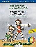 Das sind wir – Von Kopf bis Fuß: Kinderbuch Deutsch-Türkisch