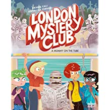 The London Mystery Club - A mummy on the tube (version anglaise)