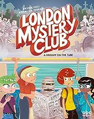 The London Mystery Club - A mummy on the tube par Davide Cali