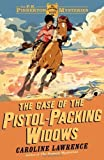 The Case of the Pistol-packing Widows: The P.K. Pinkerton Mysteries 3 by Lawrence, Caroline (2013) Hardcover