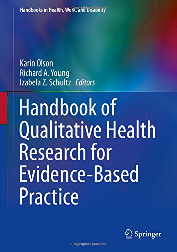 Handbook of Qualitative Health Research for Evidence-Based Practice (Handbooks in Health, Work, and Disability)