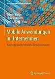 Mobile Anwendungen in Unternehmen: Konzepte und betriebliche Einsatzszenarien (Angewandte Wirtschaftsinformatik)