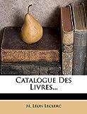 Catalogue Des Livres......