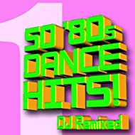50 '80s Dance Hits – DJ Remixed