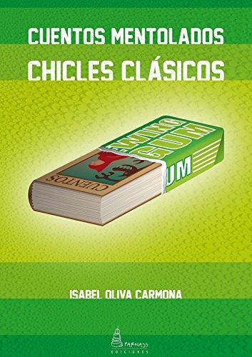 CUENTOS MENTOLADOS, CHICLES CLÁSICOS (Elipsis nº 1) por Isabel Oliva Carmona