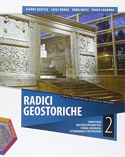 Radici geostoriche. Per le Scuole superiori. Con e-book. Con espansione online: 2
