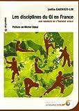 Les disciplines du Qi en France : Aux sources de ...