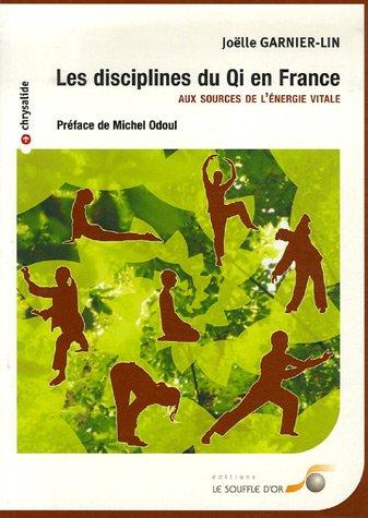 Les disciplines du Qi en France : Aux so...