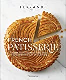 French Pâtisserie: Master Recipes and Techniques from the Ferrandi School of Culinary Arts