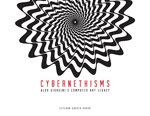 Cybernethisms: Aldo Giorgini's Computer Art Legacy (English Edition) (Aldo-computer)