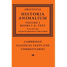 Aristotle: Historia Animalium: Volume I Books I-X: Text: 1 (Cambridge Classical Texts and Commentaries) by D. M. Balme (2011-08-22)