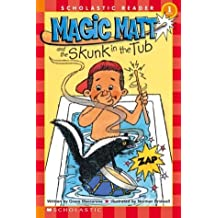 Magic Matt And The Skunk In The Tub (Scholastic Reader - Level 1) by Grace Maccarone (2003-05-01)
