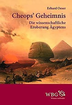 Cheops' Geheimnis: Die wissenschaftliche Eroberung Ägyptens