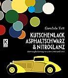 Kutschenlack, Asphaltschwarz & Nitroglanz