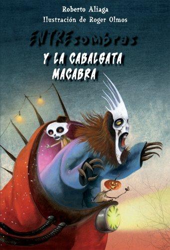 Entresombras y la Cabalgata Macabra / Among Shadows and the Macabre Parade