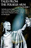 Tales from the Perseus Arm Volume 1 (The Perseus Arm Anthologies)